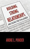 Building Strong Relationships: And Facing the Challenges