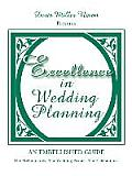 Excellence in Wedding Planning: The Preliminaries...the Wedding Proper...the Celebrations