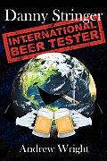 Danny Stringer (International Beer Tester)