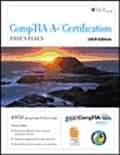 Comptia A+ Certification: Essentials + Certblaster (09 Edition)