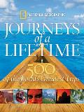 National Geographic Journeys of a Lifetime 500 of the Worlds Greatest Trips