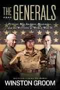 Generals Patton MacArthur Marshall & the Winning of World War II
