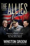 Allies Roosevelt Churchill Stalin & the Unlikely Alliance That Won World War II