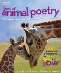 National Geographic Book of Animal Poetry 200 Poems with Photographs That Squeak Soar & Roar