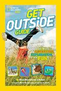 Get Outside Guide: All Things Adventure, Exploration, and Fun!