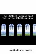 The Clifford Family; Or, a Tale of the Old Dominion