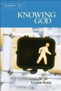 Journey 101: Knowing God Leader Guide: Steps to the Life God Intends