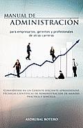 Manual de Administracion Para Empresarios, Gerentes y Profesionales de Otras Carreras