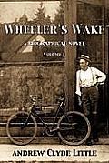 Wheeler's Wake: A Biographical Novel
