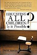 Educating All Children: Is It Possible?