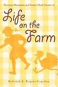 Precious Memories and Funny Short Stories of Life on the Farm