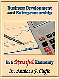 Business Development and Entrepreneurship in a Stressful Economy
