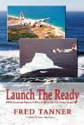 Launch the Ready: Dna American Patriot: a Proud Life in the U.S. Coast Guard