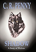 Shadow: A Story of Wolves