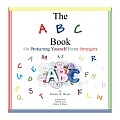The A B C Book on Protecting Yourself from Strangers: A-Z