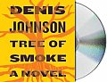 Tree Of Smoke Unabridged