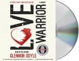 Love Warrior A Memoir