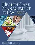 Health Care Management & the Law Principles & Applications