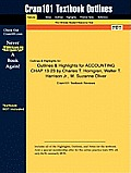 Outlines & Highlights for ACCOUNTING CHAP 13-23 by Charles T. Horngren, Walter T. Harrison Jr., M. Suzanne Oliver