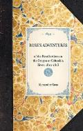 Rosss Adventures of the First Settlers on the Oregon or Columbia River 1810 1813
