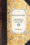 Ross's Adventures: Of the First Settlers on the Oregon or Columbia River, 1810-1813