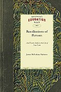 Recollections of Persons: Being Selections from His Journal