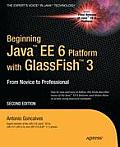 Beginning Java EE 6 Platform with Glassfish 3 From Novice to Professional 2nd Edition