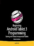 Beginning Android Tablet Programming: Starting with Android Honeycomb for Tablets