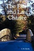 The First and Last Chance