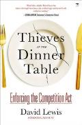 Thieves At the Dinner Table: Enforcing the Competition Act: a Personal Account