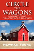Circle the Wagons: A Collection of Public School Experiences