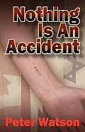 Nothing is an Accident