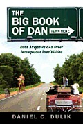 The Big Book Of Dan: Road Alligators and Incongruous Possibilities