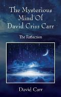 The Mysterious Mind Of David Criss Carr: The Reflection