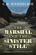 A Nelson Lane Frontier Mystery||||The Marshal and the Sinister Still