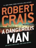 An Elvis Cole and Joe Pike Novel||||A Dangerous Man