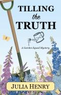 A Garden Squad Mystery||||Tilling the Truth