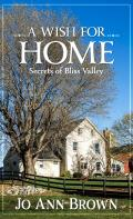 Secrets of Bliss Valley||||A Wish for Home