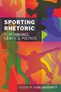 Sporting Rhetoric: Performance, Games, and Politics