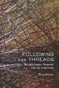 Following the Threads: Bringing Inquiry Research Into the Classroom