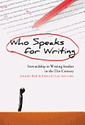 Who Speaks for Writing; Stewardship in Writing Studies in the 21st Century