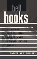 bell hooks; A Critical Introduction to Media and Communication Theory