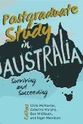 Postgraduate Study in Australia; Surviving and Succeeding