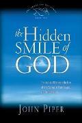 Hidden Smile of God The Fruit of Affliction in the Lives of John Bunyan William Cowper & David Brainerd