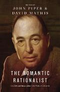 Romantic Rationalist God Life & the Imagination in the Work of C S Lewis