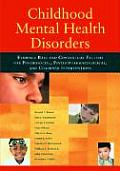 Childhood Mental Health Disorders: Evidence Base and Contextual Factors for Psychosocial, Psychopharmacological, and Combined Interventions