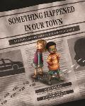 Something Happened in Our Town A Childs Story about Racial Injustice