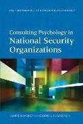 Consulting Psychology in National Security Organizations