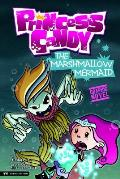 The Marshmallow Mermaid: Princess Candy