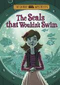 Field Trip Mysteries: The Seals That Wouldn't Swim